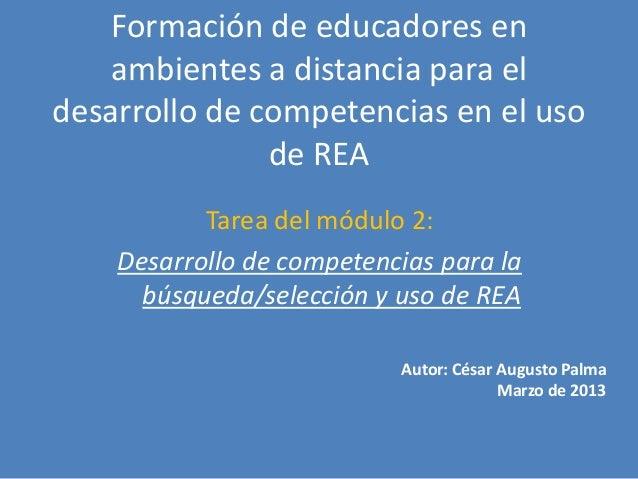 Formación de educadores en   ambientes a distancia para eldesarrollo de competencias en el uso               de REA       ...