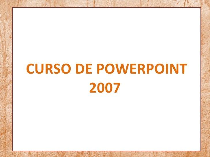 CURSO DE POWERPOINT        2007