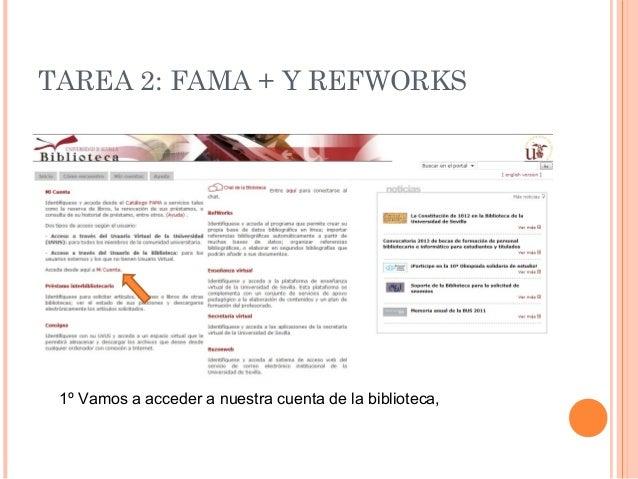 TAREA 2: FAMA + Y REFWORKS 1º Vamos a acceder a nuestra cuenta de la biblioteca,