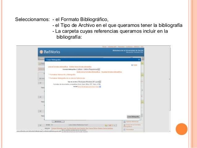 Seleccionamos: - el Formato Bibliográfico,               - el Tipo de Archivo en el que queramos tener la bibliografía    ...