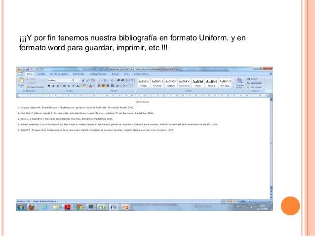 ¡¡¡Y por fin tenemos nuestra bibliografía en formato Uniform, y enformato word para guardar, imprimir, etc !!!