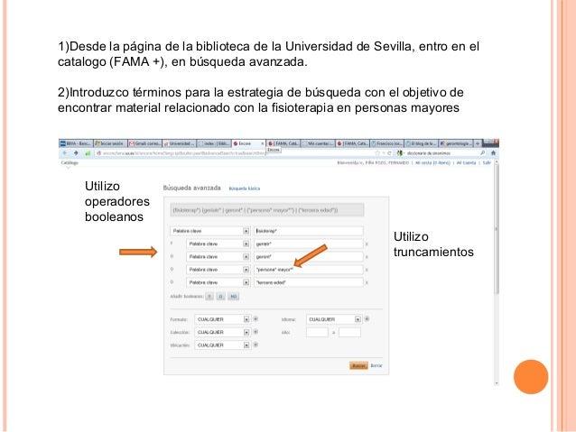 1)Desde la página de la biblioteca de la Universidad de Sevilla, entro en elcatalogo (FAMA +), en búsqueda avanzada.2)Intr...