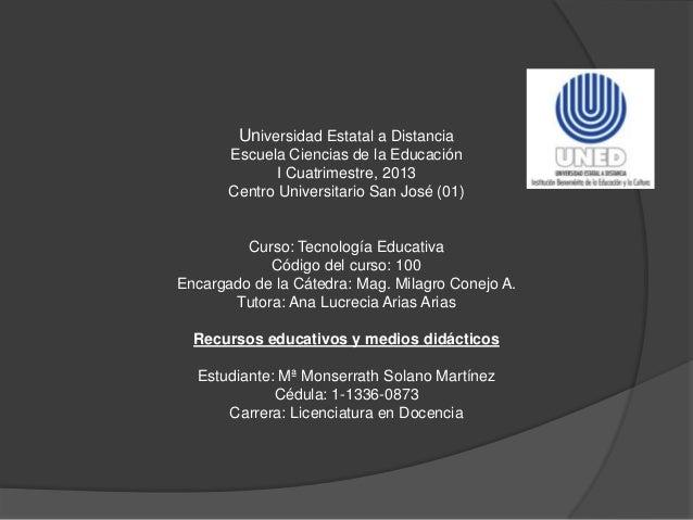 Universidad Estatal a Distancia       Escuela Ciencias de la Educación             I Cuatrimestre, 2013       Centro Unive...