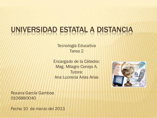 UNIVERSIDAD ESTATAL A DISTANCIA                       Tecnología Educativa                             Tarea 2            ...