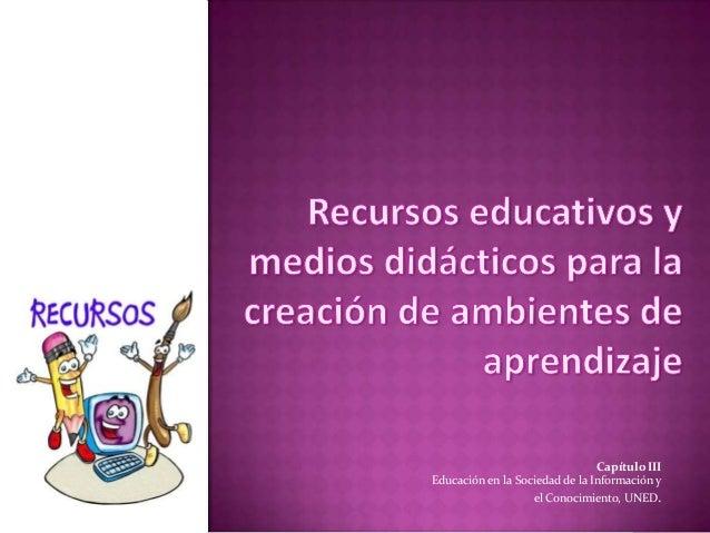 Capítulo IIIEducación en la Sociedad de la Información y                   el Conocimiento, UNED.