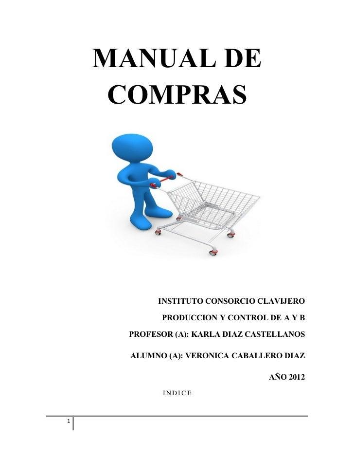 MANUAL DE     COMPRAS           INSTITUTO CONSORCIO CLAVIJERO            PRODUCCION Y CONTROL DE A Y B     PROFESOR (A): K...