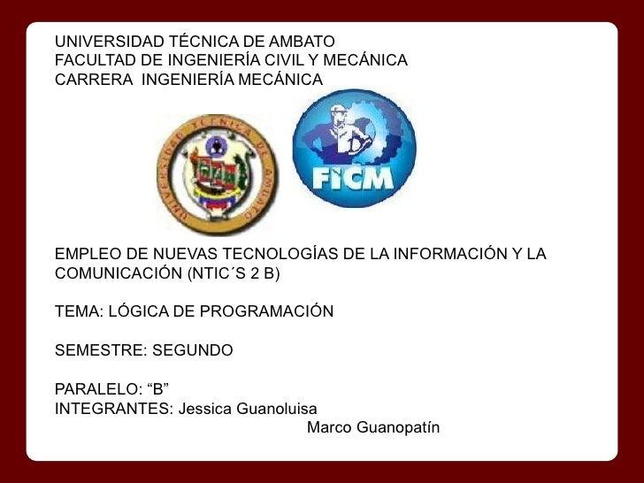 UNIVERSIDAD TÉCNICA DE AMBATOFACULTAD DE INGENIERÍA CIVIL Y MECÁNICACARRERA INGENIERÍA MECÁNICAEMPLEO DE NUEVAS TECNOLOGÍA...