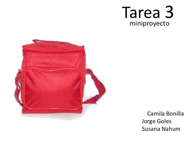Tarea 3                miniproyectominiproyecto                     Camila Bonilla                   Jorge Goles          ...