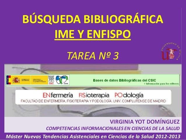 BÚSQUEDA BIBLIOGRÁFICA          IME Y ENFISPO                         TAREA Nº 3                                          ...