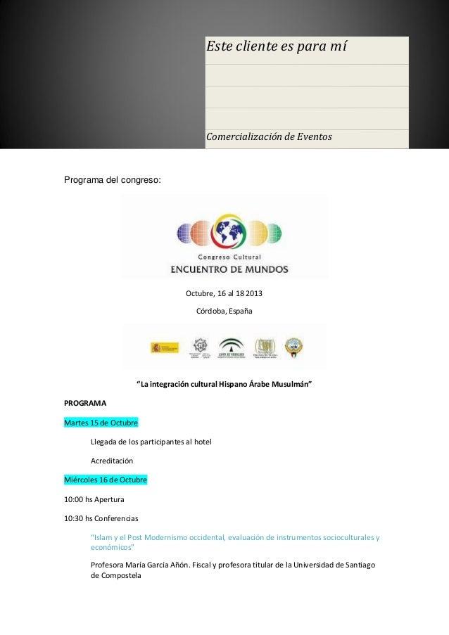 """Programa del congreso:Octubre, 16 al 18 2013Córdoba, España""""La integración cultural Hispano Árabe Musulmán""""PROGRAMAMartes ..."""