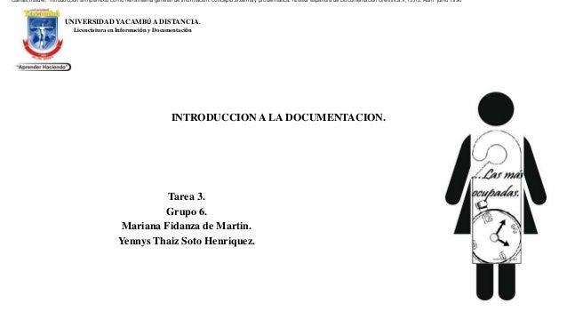 UNIVERSIDAD YACAMBÚ A DISTANCIA. Licenciatura en Información y Documentación INTRODUCCION A LA DOCUMENTACION. Tarea 3. Gru...