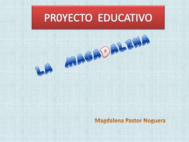 La MagaDalena es un recurso motivador • Pretende estimular la colaboración y participación del alumnado, profesorado y de ...