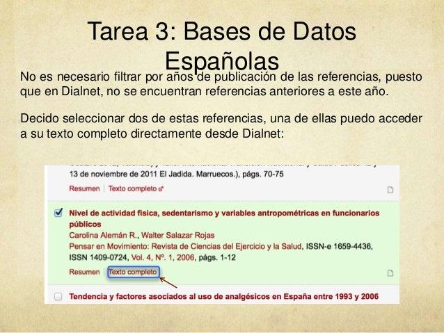 Tarea 3: Bases de Datos EspañolasNo es necesario filtrar por años de publicación de las referencias, puesto que en Dialnet...
