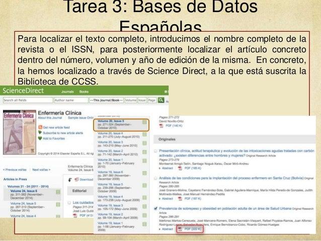 Tarea 3: Bases de Datos EspañolasPara localizar el texto completo, introducimos el nombre completo de la revista o el ISSN...