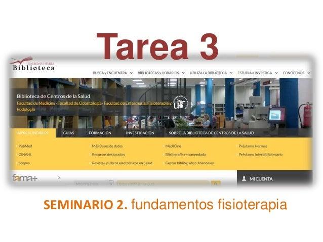 Tarea 3 SEMINARIO 2. fundamentos fisioterapia