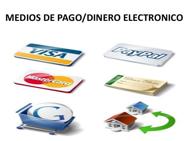 MEDIOS DE PAGO/DINERO ELECTRONICO