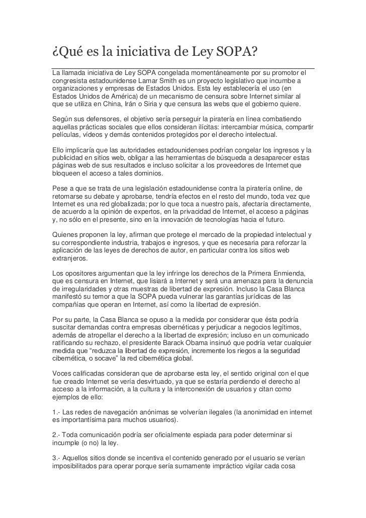 ¿Qué es la iniciativa de Ley SOPA?La llamada iniciativa de Ley SOPA congelada momentáneamente por su promotor elcongresist...
