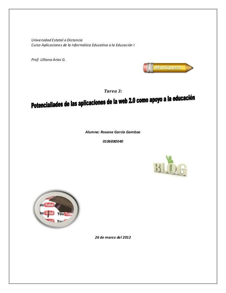 Universidad Estatal a DistanciaCurso Aplicaciones de la Informática Educativa a la Educación IProf: Lilliana Arias G.     ...