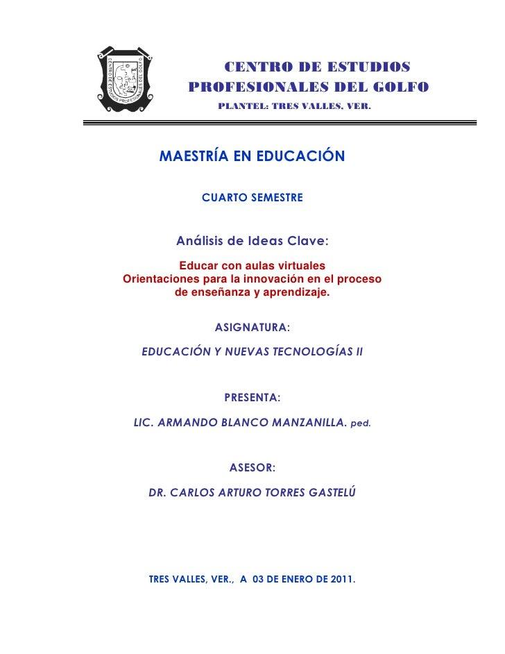 CENTRO DE ESTUDIOS           PROFESIONALES DEL GOLFO                 PLANTEL: TRES VALLES, VER.      MAESTRÍA EN EDUCACIÓN...