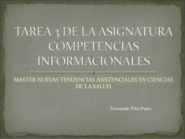MASTER NUEVAS TENDENCIAS ASISTENCIALES EN CIENCIAS                  DE LA SALUD                              Fernando Piña...