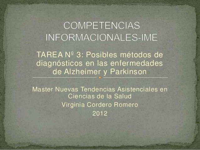TAREA Nº 3: Posibles métodos de diagnósticos en las enfermedades     de Alzheimer y ParkinsonMaster Nuevas Tendencias Asis...