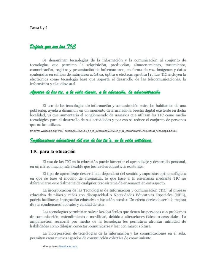 Tarea 3 y 4Definir que son las TIC        Se denominan tecnologías de la información y la comunicación al conjunto detecno...