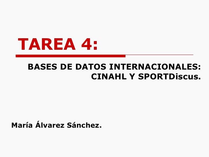 TAREA 4: BASES DE DATOS INTERNACIONALES: CINAHL Y SPORTDiscus. María Álvarez Sánchez.