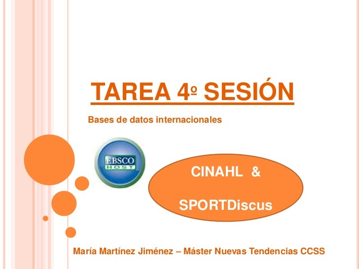 TAREA 4º SESIÓN   Bases de datos internacionales                          CINAHL &                       SPORTDiscusMaría ...