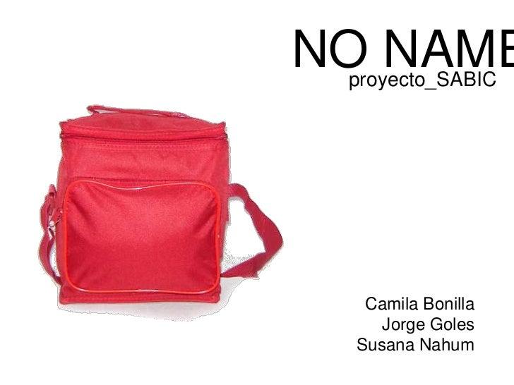 NO NAME                proyecto_SABICminiproyecto                 Camila Bonilla                   Jorge Goles            ...