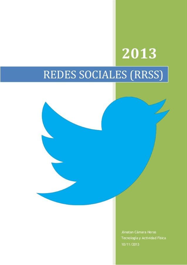 2013 REDES SOCIALES (RRSS)  Jónatan Cámara Heras Tecnología y Actividad Física 10/11/2013