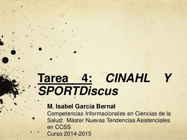 Tarea 4: CINAHL Y SPORTDiscus M. Isabel García Bernal Competencias Informacionales en Ciencias de la Salud: Máster Nuevas ...