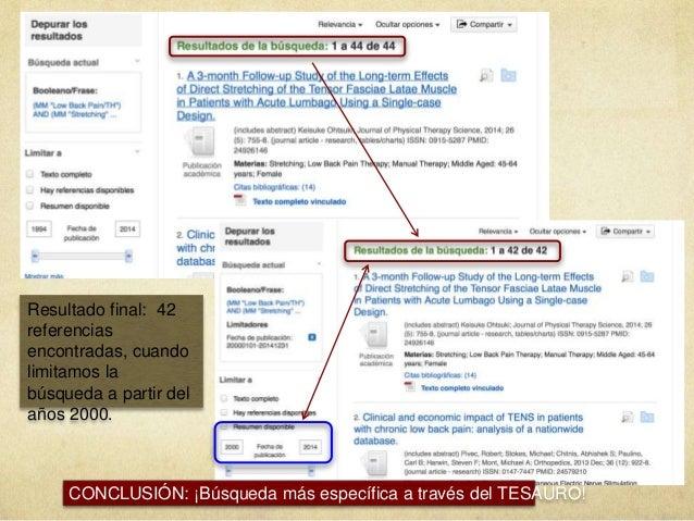 Resultado final: 42 referencias encontradas, cuando limitamos la búsqueda a partir del años 2000. CONCLUSIÓN: ¡Búsqueda má...