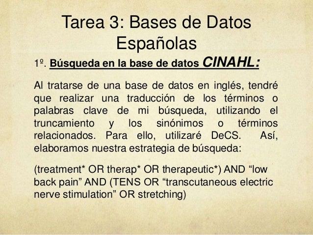 Tarea 3: Bases de Datos Españolas 1º. Búsqueda en la base de datos CINAHL: Al tratarse de una base de datos en inglés, ten...