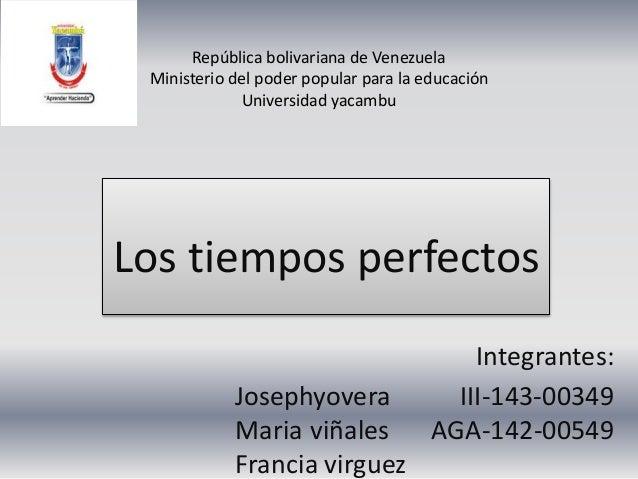 Integrantes: Josephyovera III-143-00349 Maria viñales AGA-142-00549 Francia virguez República bolivariana de Venezuela Min...