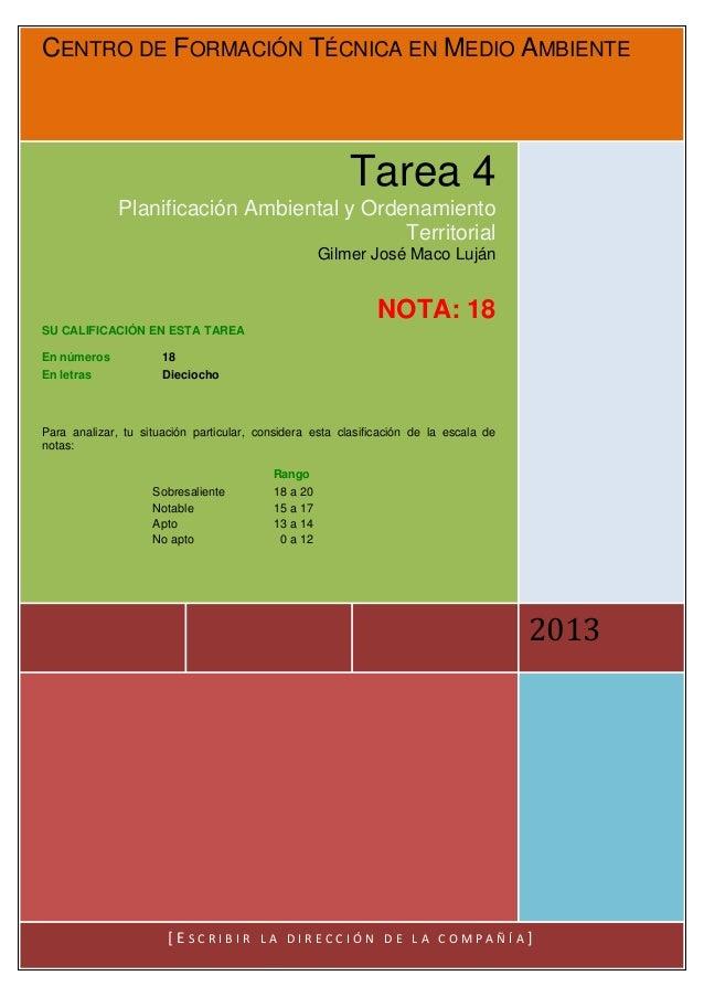 CENTRO DE FORMACIÓN TÉCNICA EN MEDIO AMBIENTE2013Tarea 4Planificación Ambiental y OrdenamientoTerritorialGilmer José Maco ...