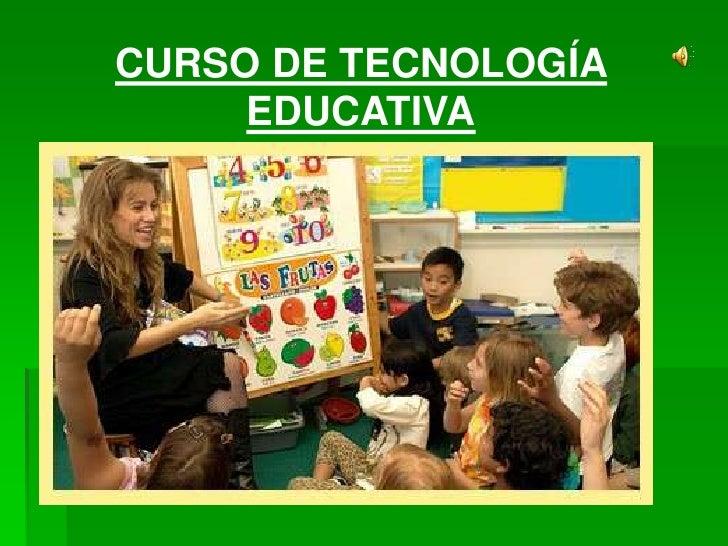 CURSO DE TECNOLOGÍA EDUCATIVA<br />