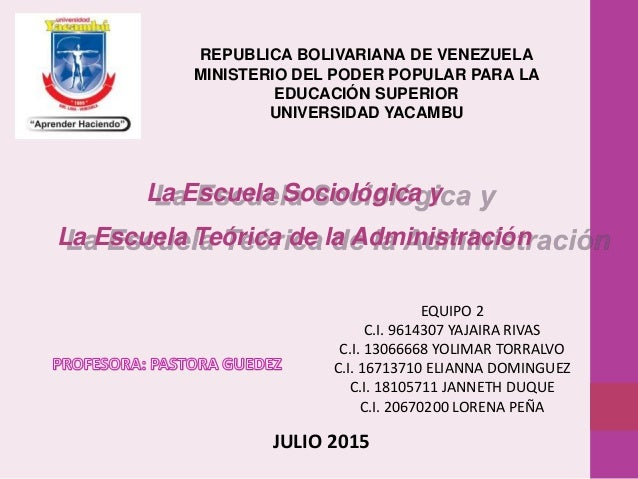La Escuela Sociológica y La Escuela Teórica de la Administración REPUBLICA BOLIVARIANA DE VENEZUELA MINISTERIO DEL PODER P...
