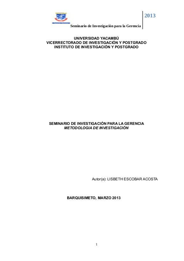 2013          Seminario de Investigación para la Gerencia             UNIVERSIDAD YACAMBÚVICERRECTORADO DE INVESTIGACIÓN Y...