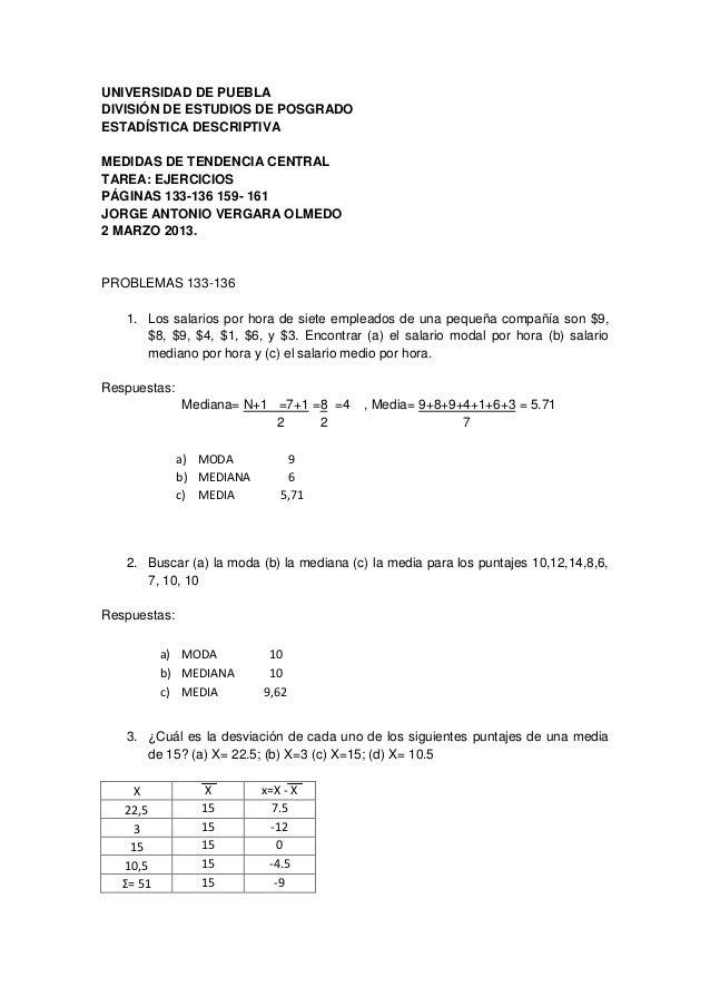 UNIVERSIDAD DE PUEBLADIVISIÓN DE ESTUDIOS DE POSGRADOESTADÍSTICA DESCRIPTIVAMEDIDAS DE TENDENCIA CENTRALTAREA: EJERCICIOSP...