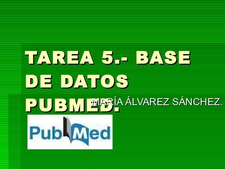 TAREA 5.- BASE DE DATOS PUBMED. MARÍA ÁLVAREZ SÁNCHEZ.