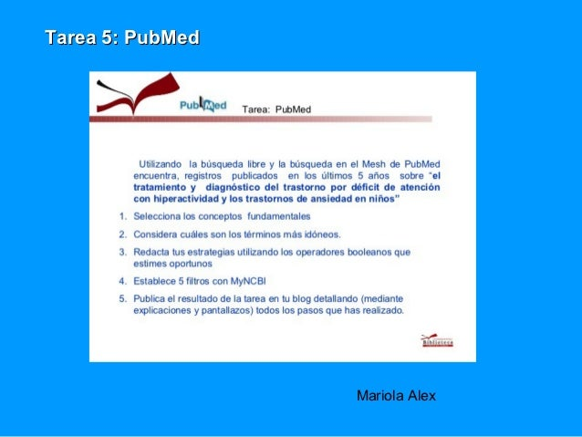 Tarea 5: PubMed                  Mariola Alex