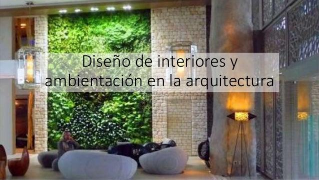 Dise o de interiores y ambientaci n en la arquitectura for Arquitectura de interiores
