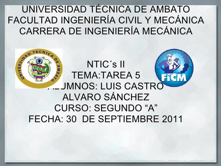UNIVERSIDAD TÉCNICA DE AMBATOFACULTAD INGENIERÍA CIVIL Y MECÁNICA  CARRERA DE INGENIERÍA MECÁNICA              NTIC´s II  ...