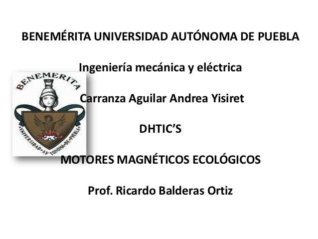 BENEMÉRITA UNIVERSIDAD AUTÓNOMA DE PUEBLA        Ingeniería mecánica y eléctrica        Carranza Aguilar Andrea Yisiret   ...