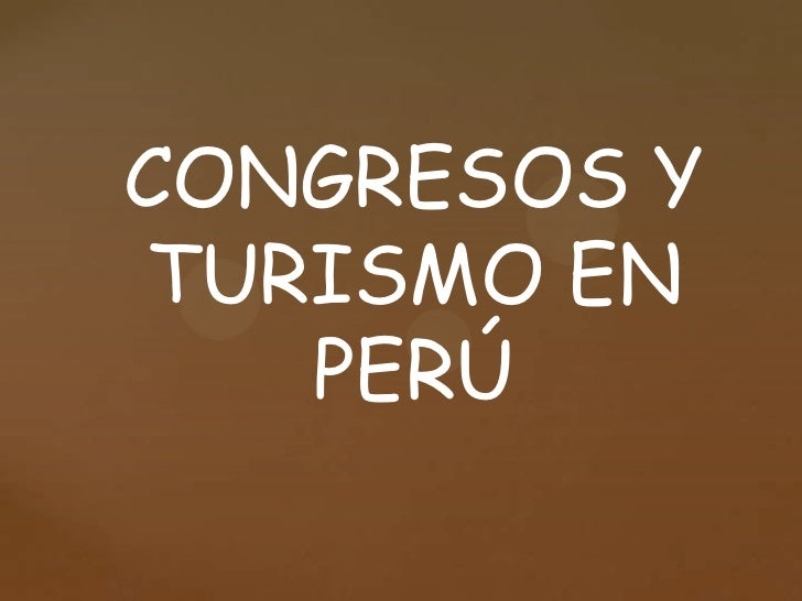 CONGRESOS YTURISMO EN   PERÚ