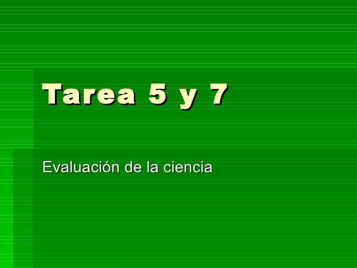 Tarea 5 y 7 Evaluación de la ciencia