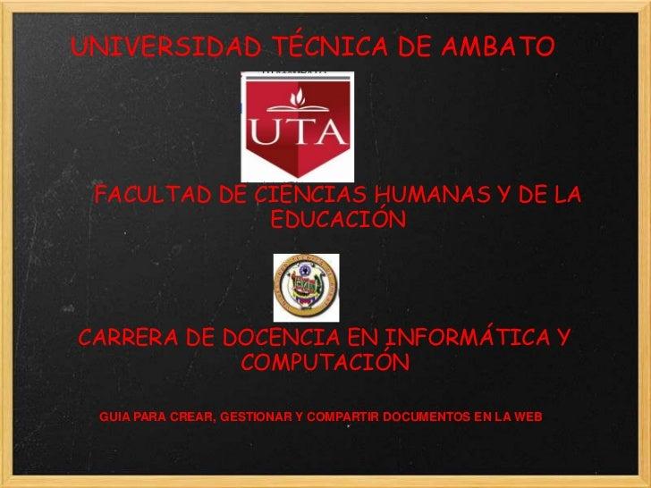UNIVERSIDAD TÉCNICA DE AMBATO<br />FACULTAD DE CIENCIAS HUMANAS Y DE LA EDUCACIÓN<br />CARRERA DE DOCENCIA EN INFORMÁTICA ...