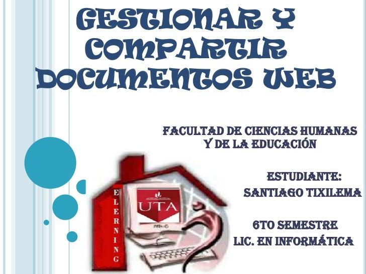 GESTIONAR Y  COMPARTIRDOCUMENTOS WEB     FACULTAD DE CIENCIAS HUMANAS           Y DE LA EDUCACIÓN                   ESTUDI...