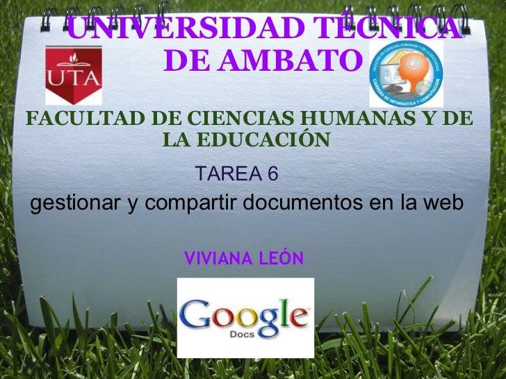 UNIVERSIDAD TÉCNICA DE AMBATO FACULTAD DE CIENCIAS HUMANAS Y DE LA EDUCACIÓN  TAREA 6 gestionar y compartir documentos en ...