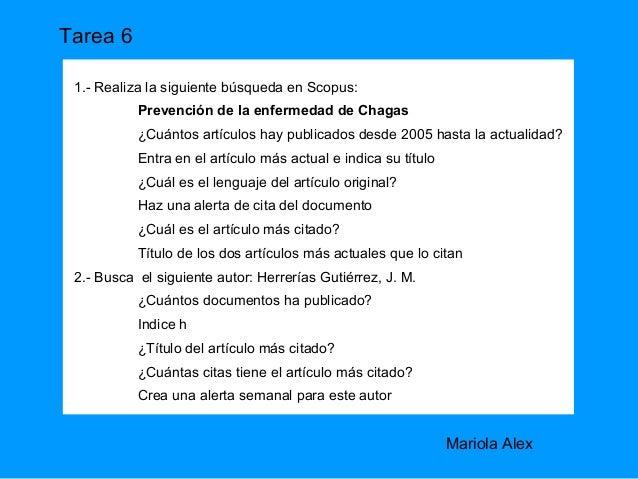 Tarea 6 1.- Realiza la siguiente búsqueda en Scopus:           Prevención de la enfermedad de Chagas           ¿Cuántos ar...